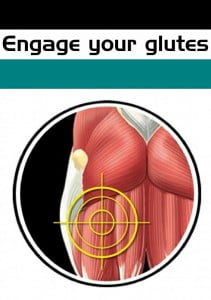 Engage your glutes